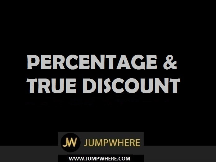 Percentage and True Discount