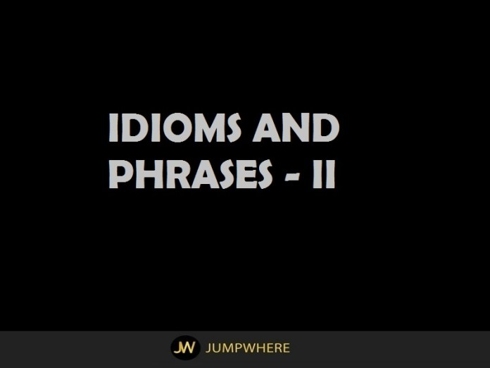 Idioms and phrases II