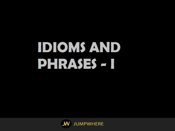 Idioms and Phrases I